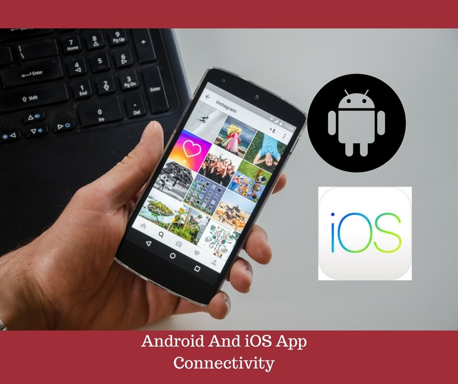 Android And iOS App Connectivity - GBS